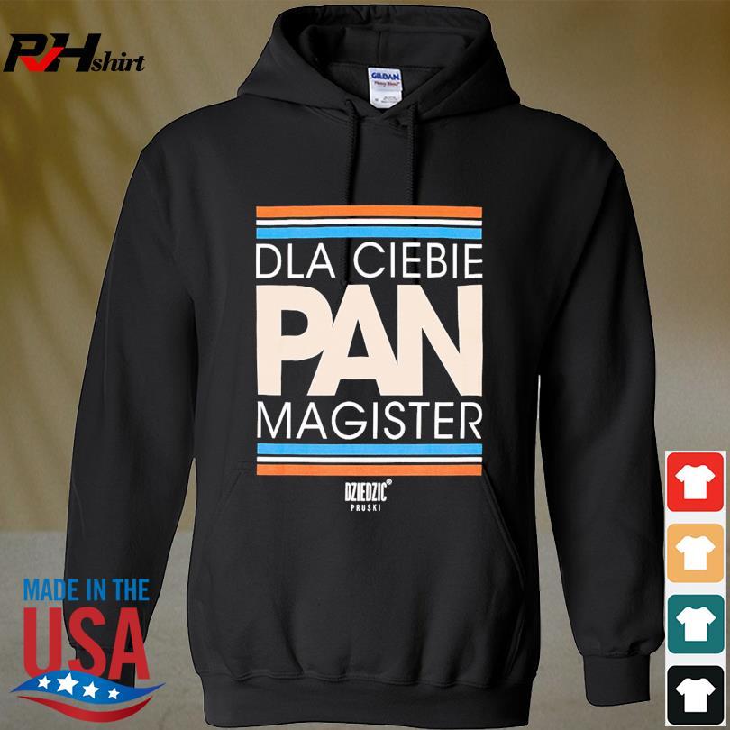 Official Dla ciebie pan magister s hoodie