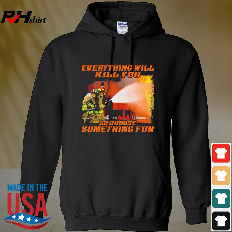 Official Everything will so choose something fun s hoodie