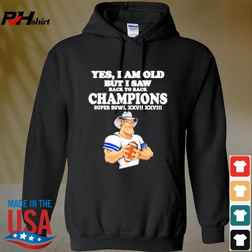Official Yes I am old but I saw Cowboys back to back champions s hoodie