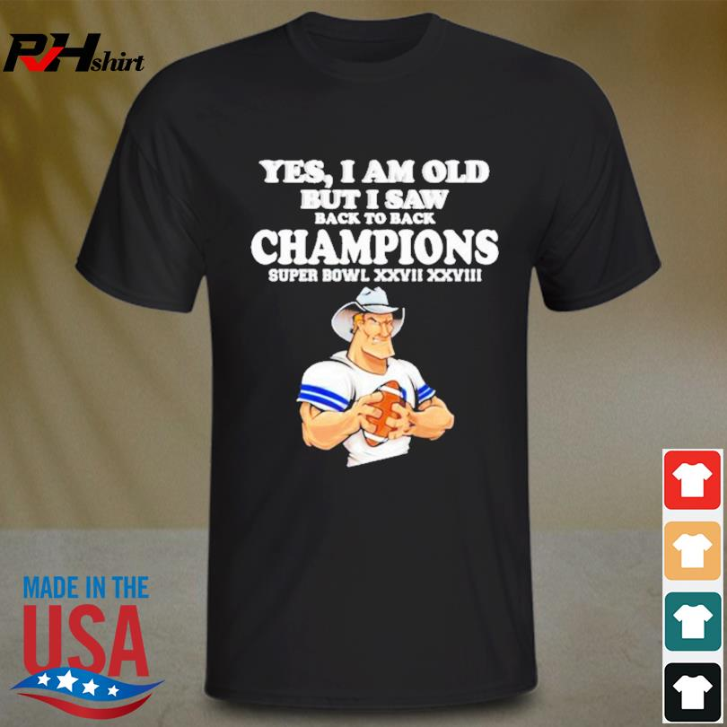 Official Yes I am old but I saw Cowboys back to back champions shirt