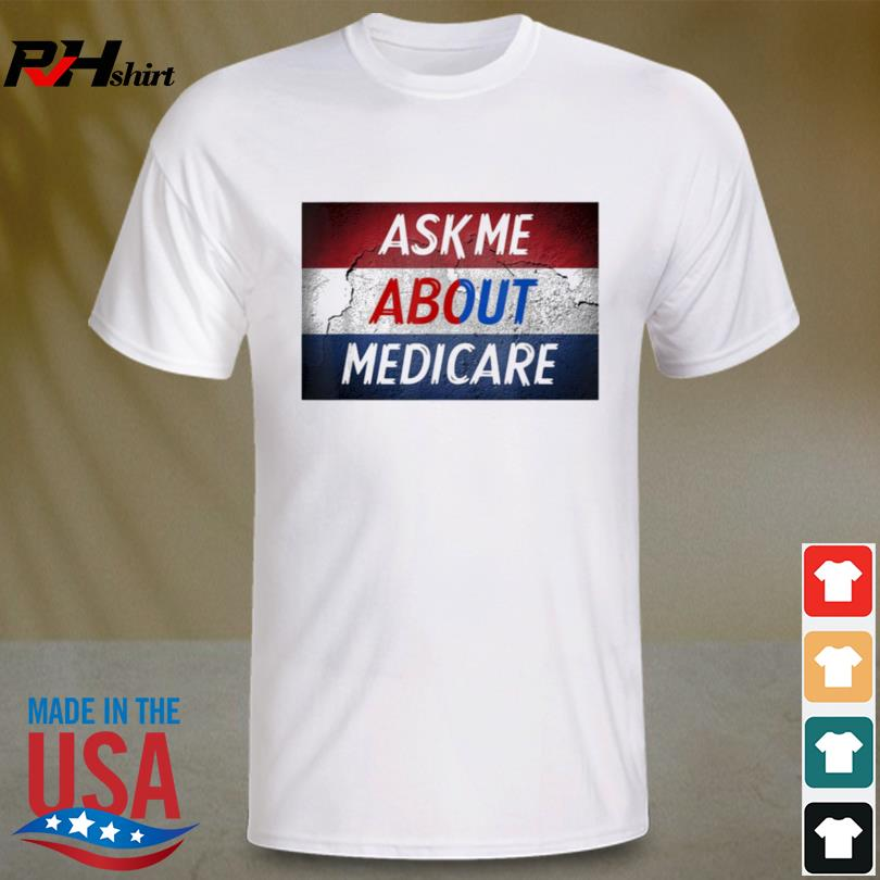 Ask me about medicare 2021 shirt