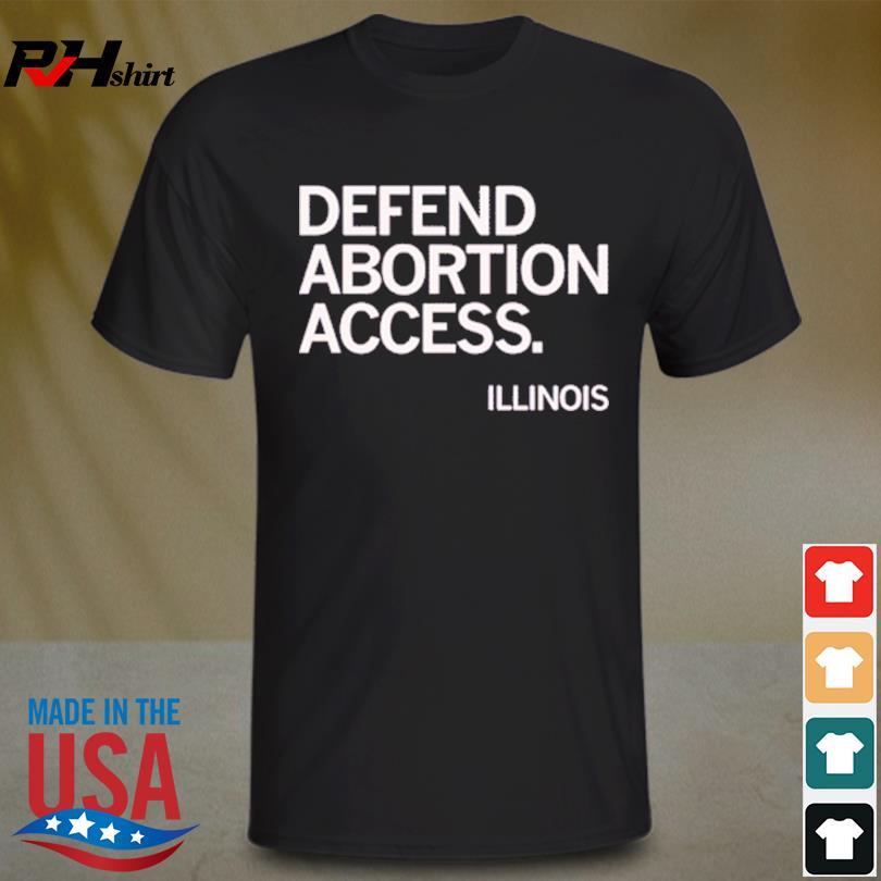 Defend Abortion Access Illinois Shirt