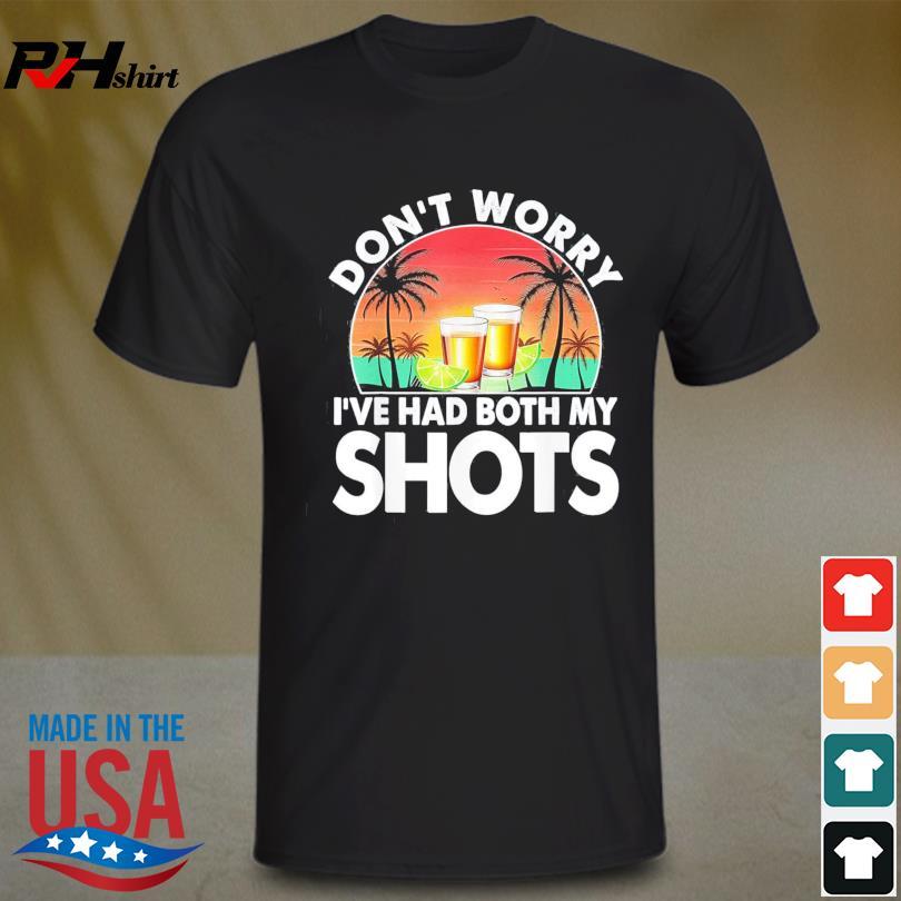 Don't worry I've had both my shots sunset shirt