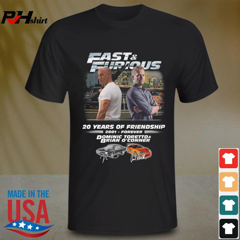 Fast and Furious 20 years of Friendship 2001-Forever Dominic Toretto and Brian O'Conner signatures shirt