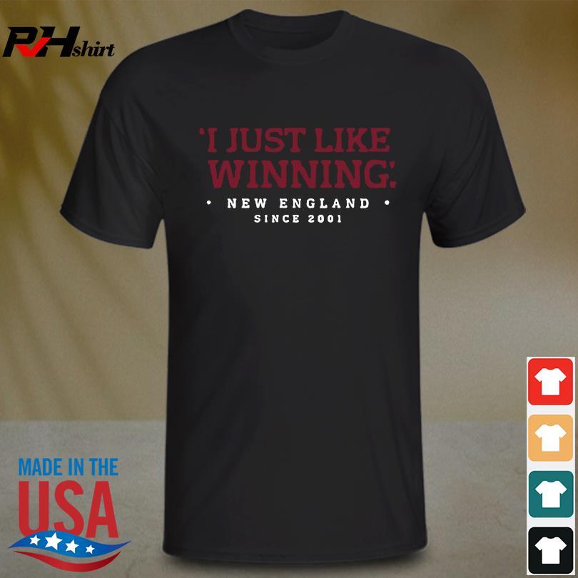 Funny I just like Winning New England Patriots eat 2001 shirt