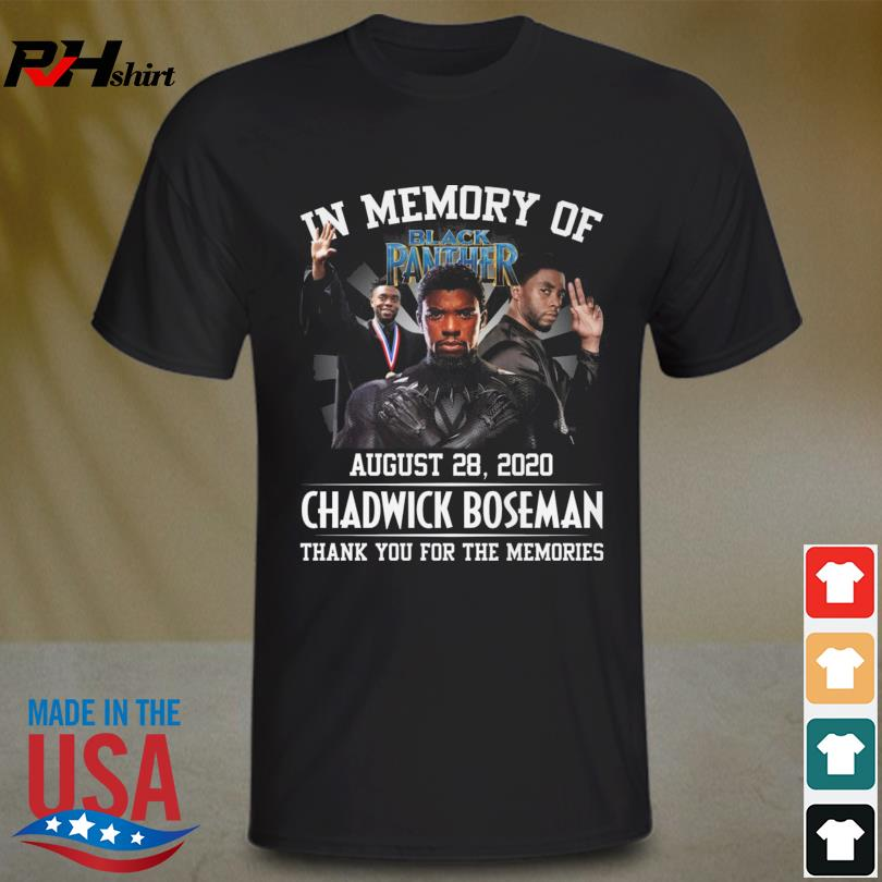 Funny In memory of August 28 2020 Chadwick Boseman thank you for the memories shirt