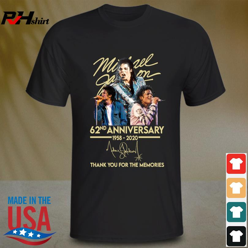 Funny Michael jackson 62nd anniversary 1958-2020 signature thank you for the memories shirt