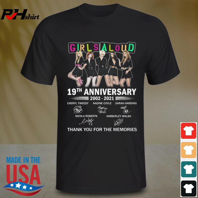 Girls Aloud 19th anniversary 2002 2021 thank you for the memories signatures shirt