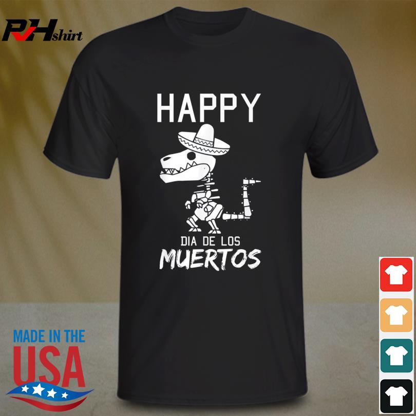 Happy Dia De Los Muertos Mexican T-Rex Sombrero Day Of Dead Shirt