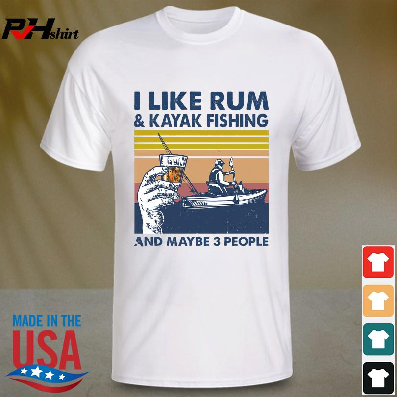 I like Rum and Kayak fishing and maybe 3 people vintage shirt