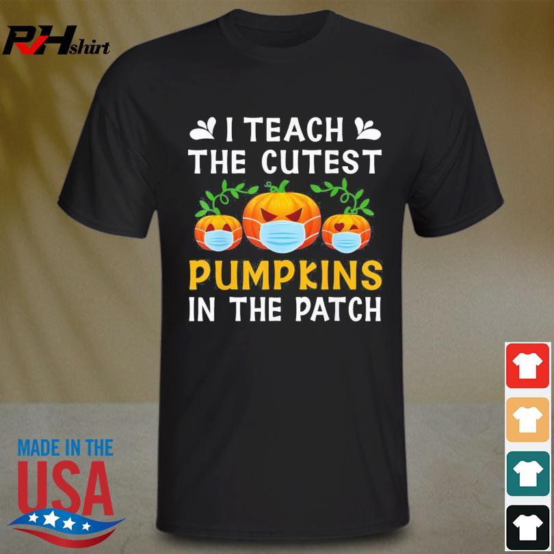 I Teach The Cutest Pumpkins In The Patch Halloween Face Mask 2021 Shirt