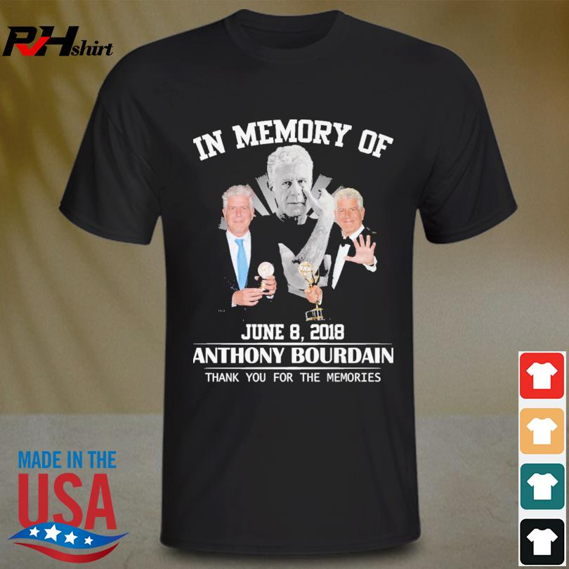 In memory of Anthony Bourdain thank you for the memories signatures shirt