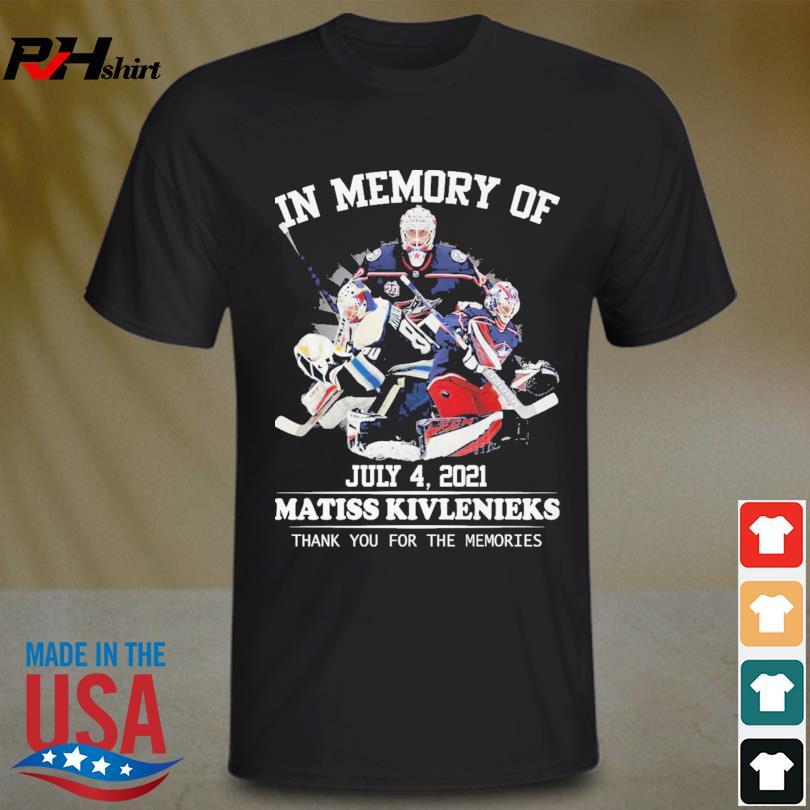 In memory of Matiss Kivlenieks thank you for the memories shirt