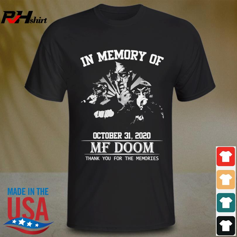 In memory of October 31 2020 MF Doom thank you for the memories signatures shirt