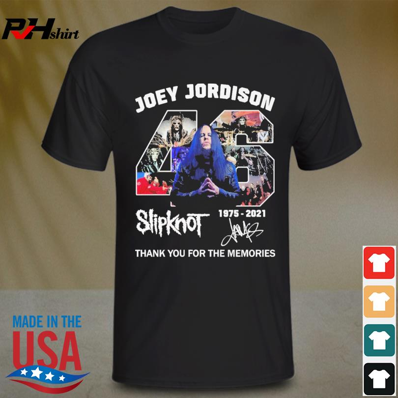 Joey Jordison 46 Slipknot 1975 2021 thank you for the memories signature shirt