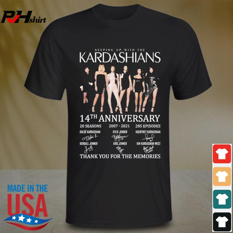 Keeping Up with the Kardashians 14th anniversary 2007 2021 thank you for the memories signatures shirt