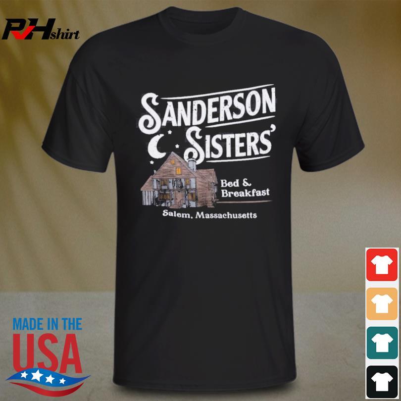 Sanderson sisters sanderson sisters bed and breakfast shirt