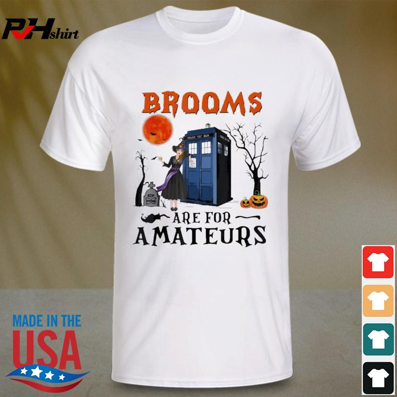 WItch Brooms Are For Amateurs Halloween Shirt